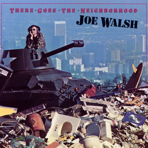 Joe Walsh - There Goes The Neighborhood (1981, SP - Specialty ...