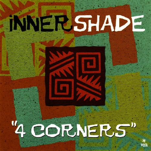 """Innershade: """"4 Corners"""" - Music Streaming - Listen on Deezer"""