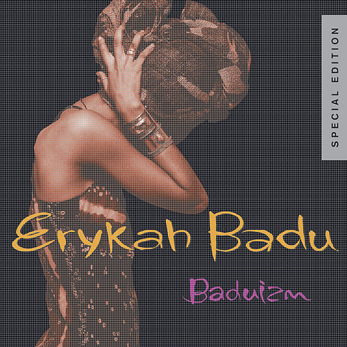 Baduizm - Special Edition by Erykah Badu : Napster